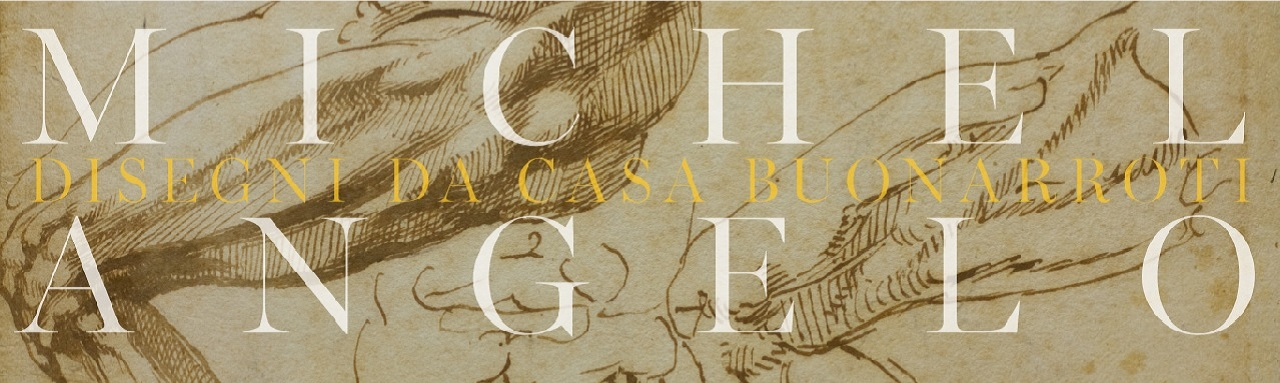 Michelangelo. Disegni di Casa Buonarroti