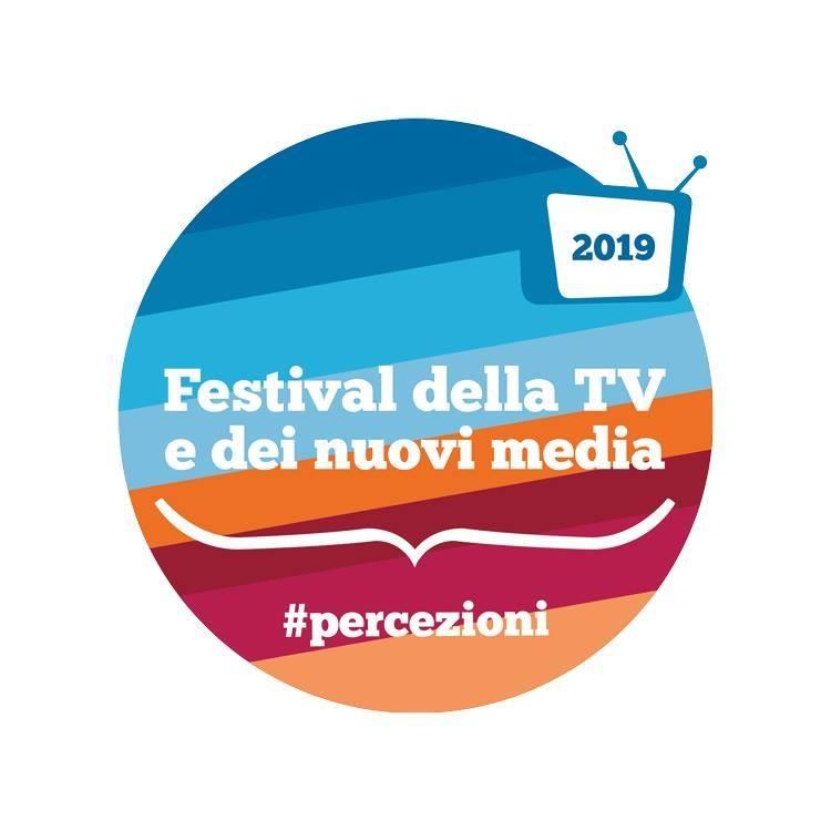 """""""Percezioni"""" - Festival della Tv e dei nuovi media 2019"""
